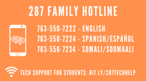 District 287 Family Hotline: 763-550-7222